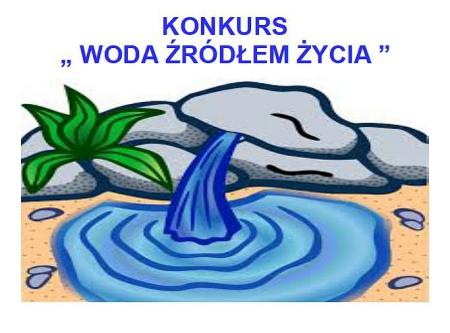 KONKURS - Woda źródłem życia