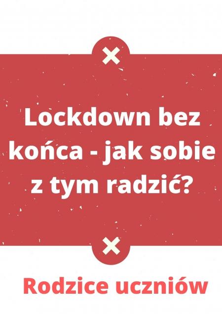 Lockdown bez końca - jak sobie z tym radzić? (Rodzice uczniów)